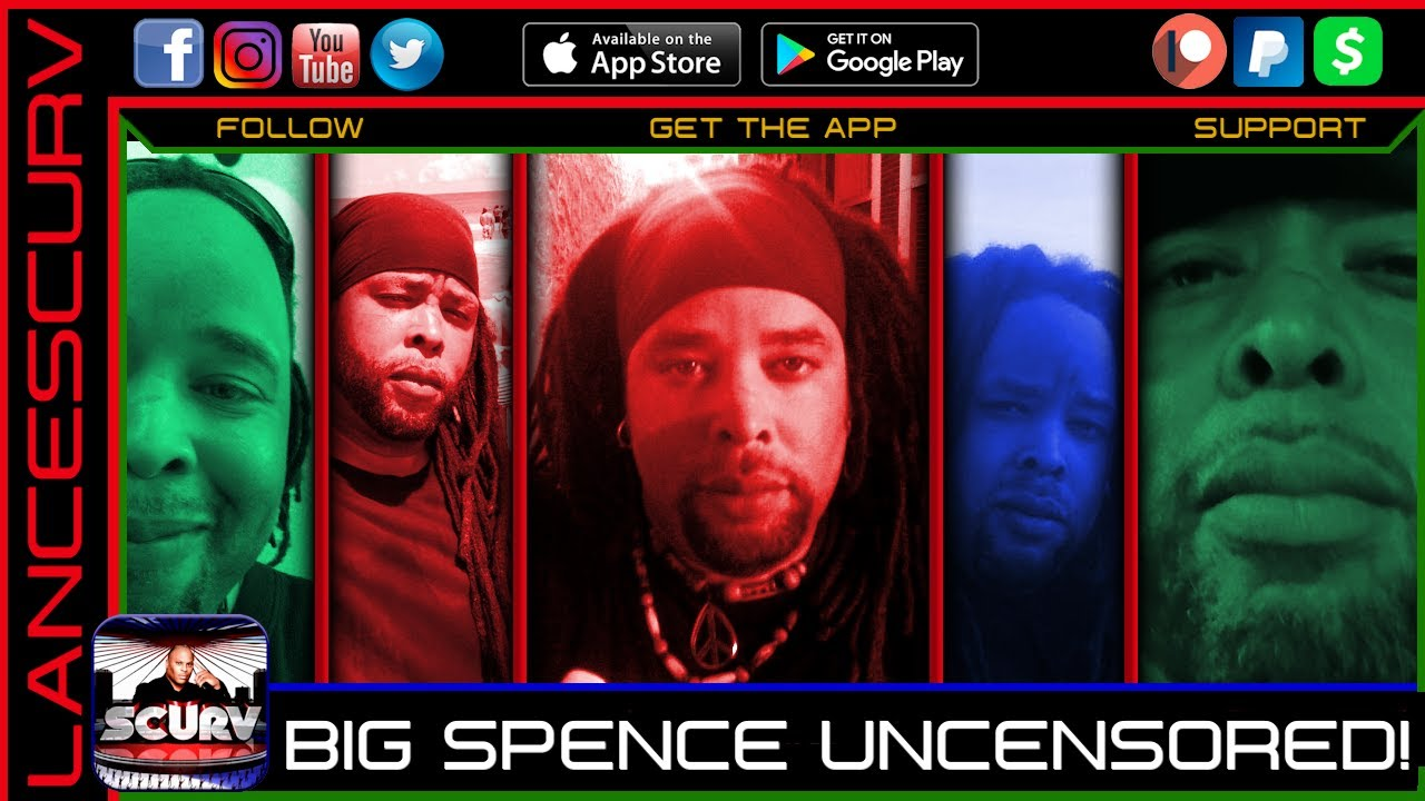 BIG SPENCE UNCENSORED! - The LanceScurv Show