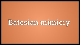 Batesian mimicry Meaning
