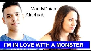 i m in love with a monster cover mandydhiab ft ali dhiab
