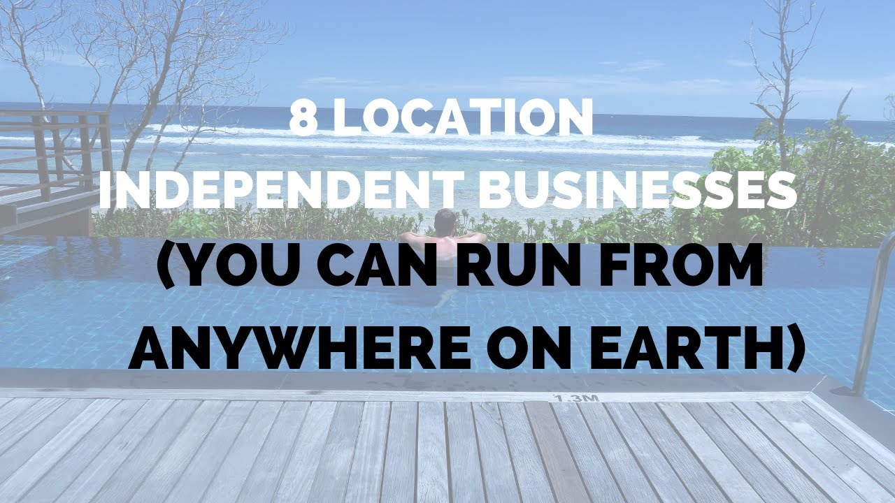 17 Businesses You Can Run from Anywhere on Earth (And Start