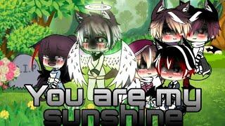 ♡You are my sunshine♡  Gacha life  Lobita kun