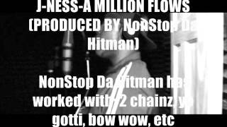 "J-NESS-A MILLION FLOWS (A-WAX-MAKE ROOM INSTRUMENTAL) PRODUCED BY ""NonStop Da Hitman"""
