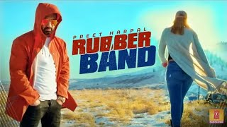Preet Harpal New son Rubber Band Mp3 Song Video hd Download Music Given by DJ Flow and lyrics panned