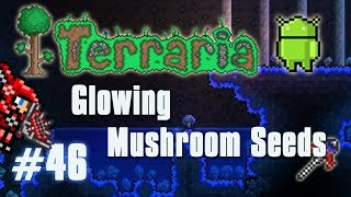 Terraria Android Edition Let's Play - Farming Glowing  Mushroom Seeds [46]