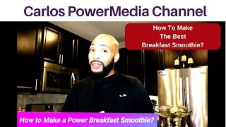 How to Make a Power Breakfast Smoothie