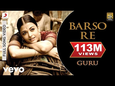 A.r. Rahman Barso Re Best Videoguruaishwarya Raishreya Ghoshaluday Mazumdar