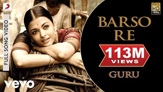 Download A.R. Rahman - Barso Re Best Video|Guru|Aishwarya Rai|Shreya Ghoshal|Uday Mazumdar Mp3 and Videos