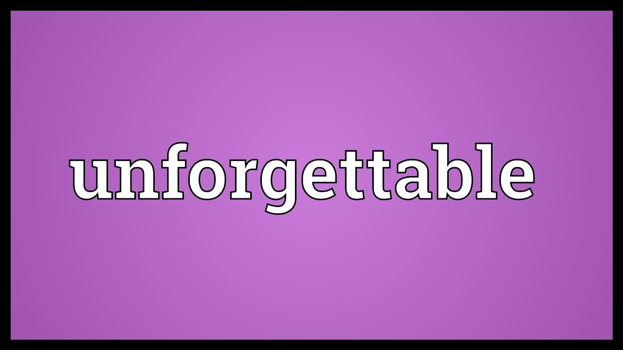 unforgettable means in hindi