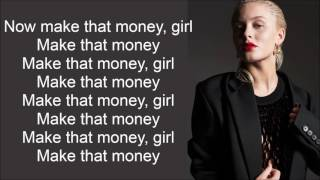 Zara Larsson ~ Make That Money Girl ~ Lyrics