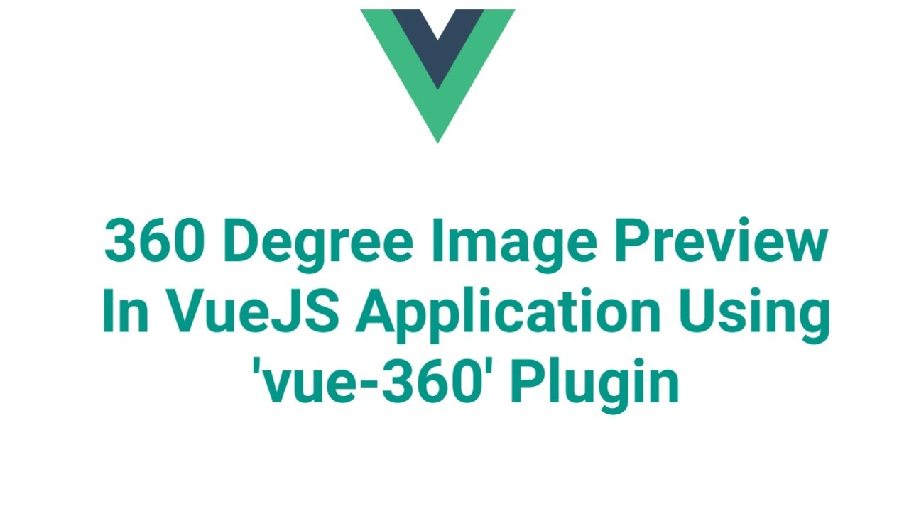 360 Degree Image Preview In VueJS Application Using 'vue-360' Plugin