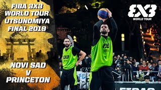 Novi Sad v Princeton | FINAL - Full Game | FIBA 3x3 World Tour - Utsunomiya Final 2019
