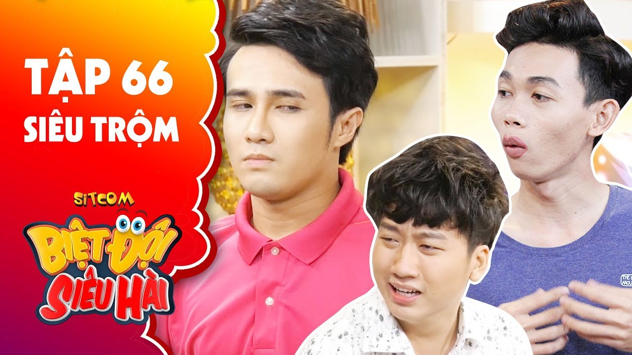 Biệt đội siêu hài   tập 66 -Tiểu phẩm: Phát La, Hồng Thanh bị Huỳnh Lập nghi là siêu trộm