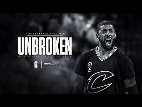 Kyrie Irving - UNBROKEN - Motivation ᴴᴰ