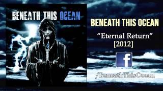 Beneath This Ocean - Eternal Return