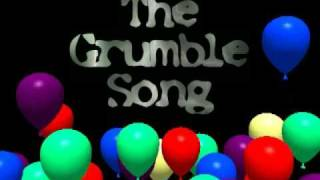 The Grumble Song