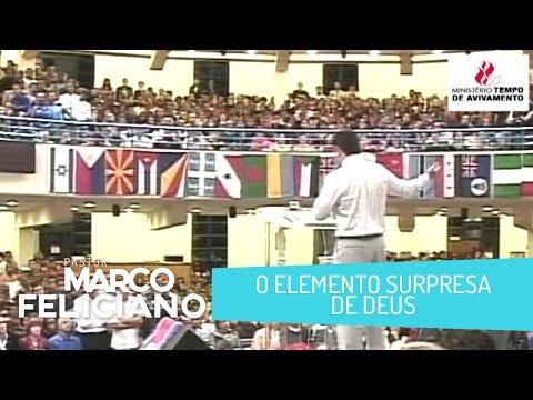 O ELEMENTO SURPRESA DE DEUS, PASTOR MARCO FELICIANO
