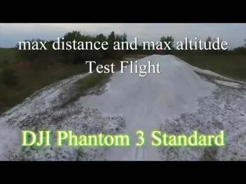 max altitude max distance DJI Phantom 3 Standard test flight