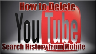 How to Delete YouTube Search History from Mobile 2017