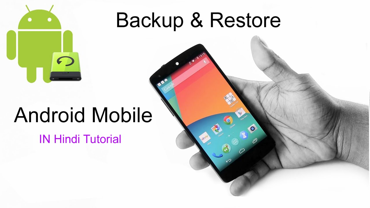Camera Android Phone Back Up how to backup restore your android device in hindi youtube hindi