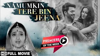 Namumkin Tere Bin Jeena (HD) - Anmol Chopra - Christeena Biju - Latest Bollywood Movie