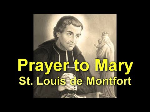 St Louis de Montfort - Prayer to Mary