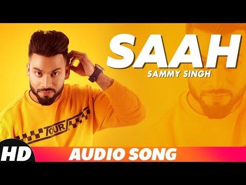 Saah (Audio Song)   Sammy Singh   Jaani   B Praak   Latest Punjabi Song 2018