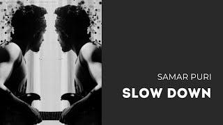 Samar Puri - Slow Down [Relaxing Guitar Music] | Sanam