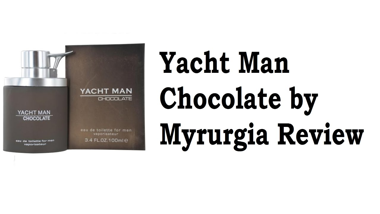 74af83cc7d Yacht Man Chocolate by Myrurgia Review - YouTube
