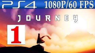 Journey PS4 Walkthrough Part 1 Gameplay Playstation 4 1080p 60FPS