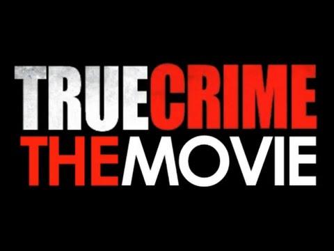 True Crime: The Movie - Full Movie [HD]