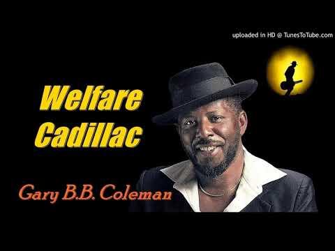 Gary B.B. Coleman - Welfare Cadillac (Kostas A~171)