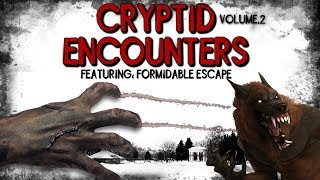 Cryptid Encounters | Vol.2 |  Skinwalker | Dogman | Creature | Werewolf | Humanoid | Shapeshifter