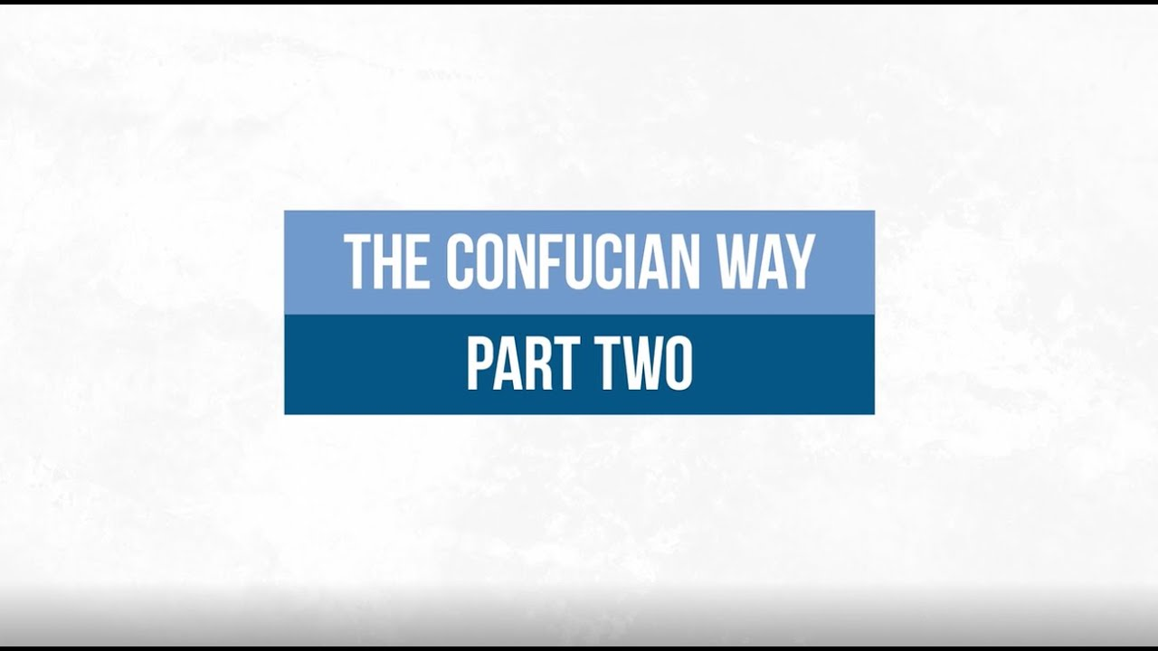 The Confucian Way 2:  The Confucian Qualities and the Negative Way