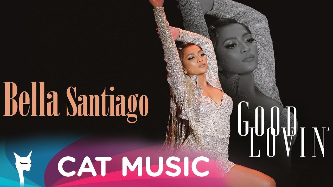 Bella Santiago - Good Lovin' (Official Video)
