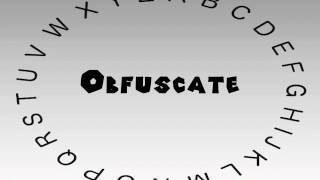 how to say or pronounce obfuscate