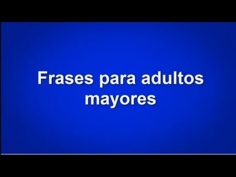 Frases Para Adultos Mayores