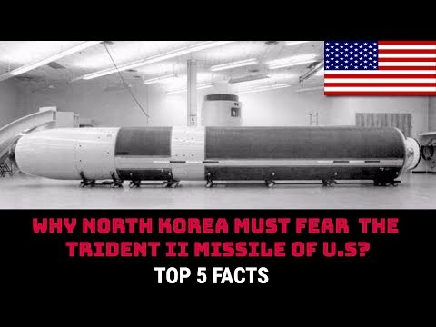 WHY NORTH KOREA MUST FEAR  THE TRIDENT II MISSILE OF U.S?? TOP 5 FACTS