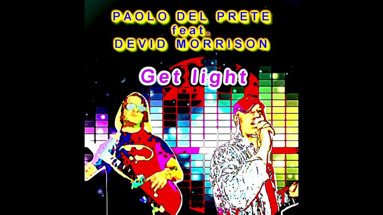 Paolo Del Prete feat Devid Morrison - Get light