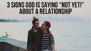 """God Is Saying """"Not Yet!"""" If You . . ."""