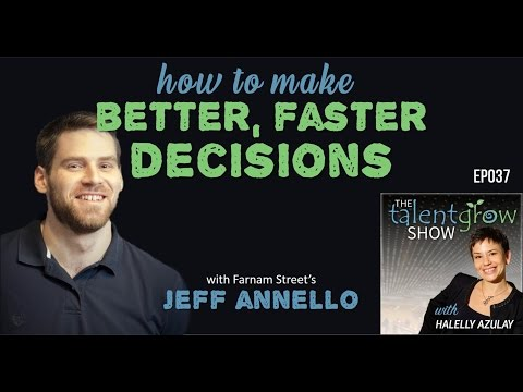 Ep037: How to make better, faster decisions with Jeff Annello