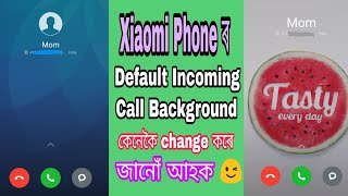 How to change default Incoming call background picture of Xiaomi / Red MI Phones?