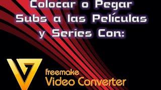 Colocar Subtitulos a las películas con Freemake Video Converter [ Tutorial ]