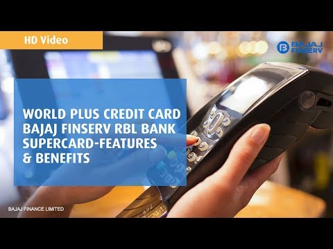 World Plus Credit Card | Bajaj Finserv RBL Bank SuperCard | Features & Benefits