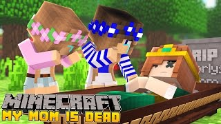Minecraft-Little Carly-MY MOM IS DEAD!!