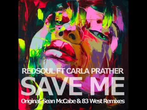 RedSoul Ft Carla Prather   Save Me   Sean McCabe Remix