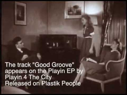 Playin 4 The City - Good Groove - Plastik People