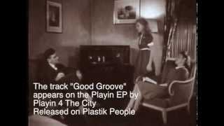 Playin 4 The City - Good Groove - Plastik People