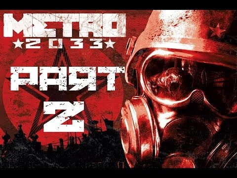 Metro 2033 - Campaign: Part 2 - Wilderness of the Metros