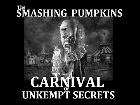 THE SMASHING PUMPKINS- CARNIVAL OF UNKEMPT SECRETS (Full Album)