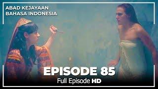 Abad Kejayaan Episode 85 ( Bahasa Indonesia)